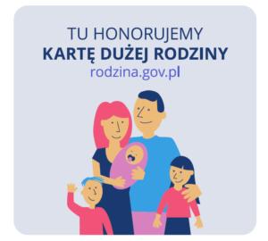 Karta Dużej Rodziny -Tu honorujemy Kartę Dużej Rodziny